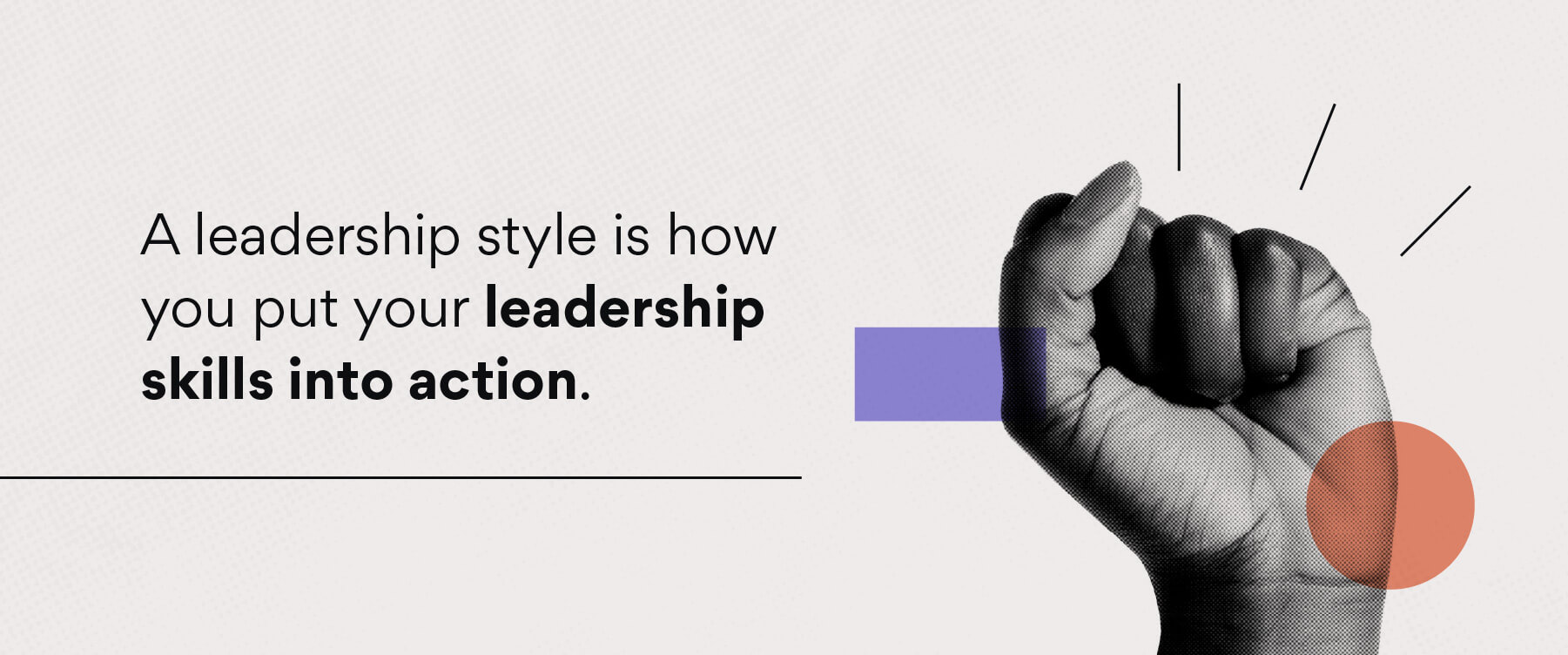 Turning leadership styles into action